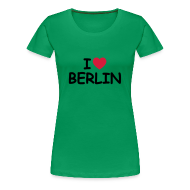 T-Shirts ~ Frauen Premium T-Shirt ~ I love Berlin T-Shirt (Girlie)