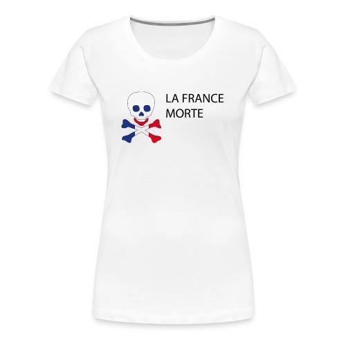 La France morte - T-shirt Premium Femme
