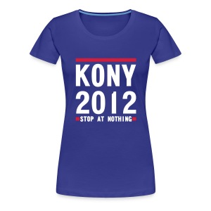 KONY 2012 STOP AT NOTHING - Women's Premium T-Shirt