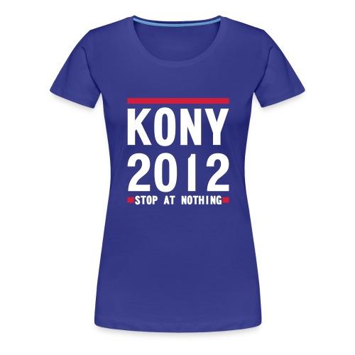 KONY  STOP AT NOTHING - Women's Premium T-Shirt
