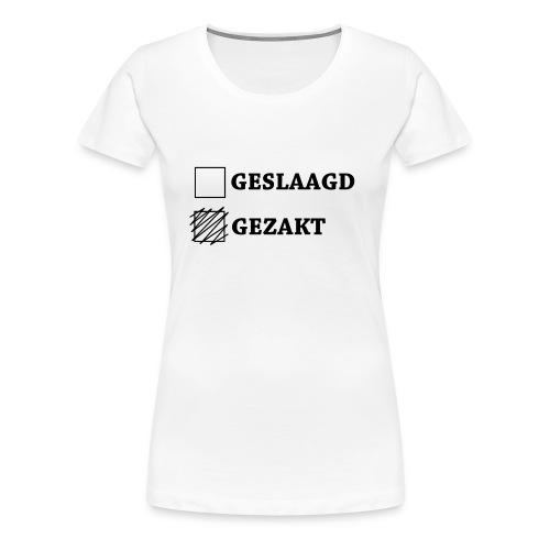 Vrouwen Premium T-shirt - Shirt met het vakje gezakt aangekruist.