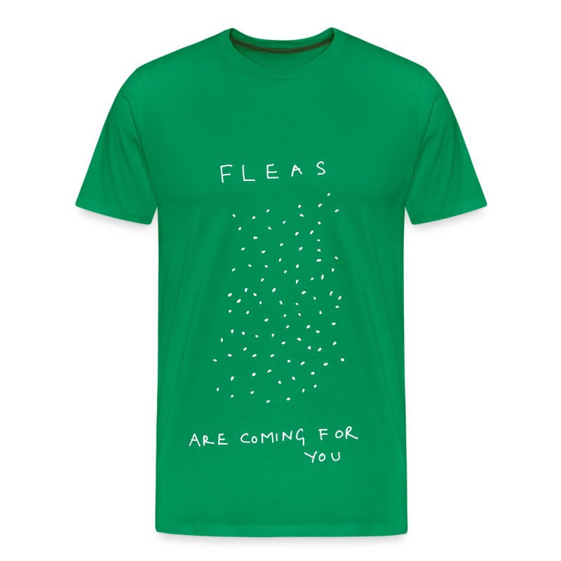 Fleas Are Coming For You - Men's Premium T-Shirt