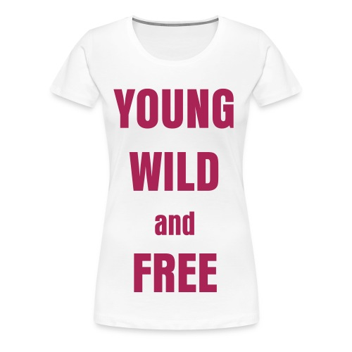 youngwildandrfree - Frauen Premium T-Shirt