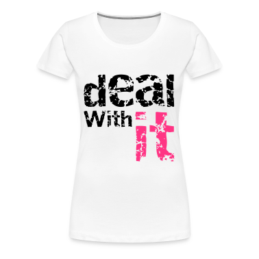 Deal with it T-Shirts