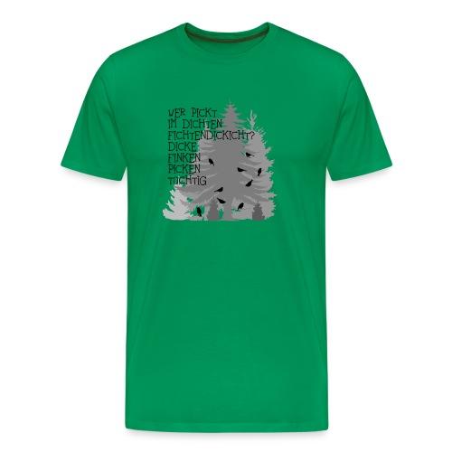fun t-shirt finken fink Zungenbrecher spruch sprüche wald bäume baum dick fichte fichten fun - Männer Premium T-Shirt