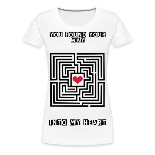 you found your way into my heart - Women's Premium T-Shirt