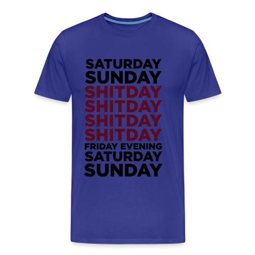 Saturday Sunday Shitday Shi... - Männer Premium T-Shirt
