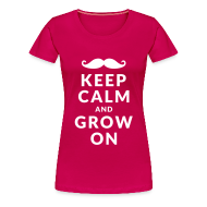 T-shirts ~ Vrouwen Premium T-shirt ~ Keep Calm and Grow On