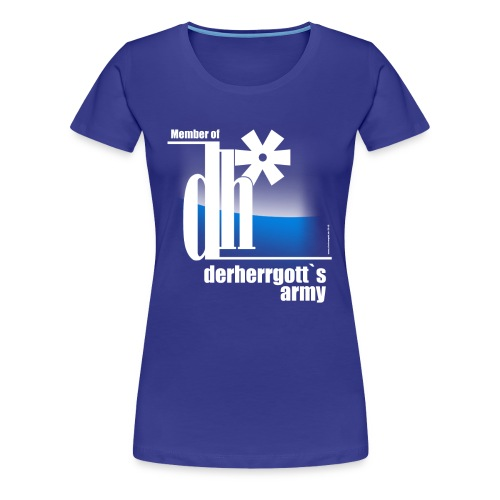 Official Girlie-Shirt of derherrgott`s Army - Frauen Premium T-Shirt