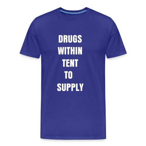 Drugs 'with intent to' supply - Men's Premium T-Shirt