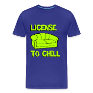 T-shirts ~ Mannen Premium T-shirt ~ Funny T-shirt License to chill