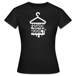 Fashion Addict - Women's T-Shirt