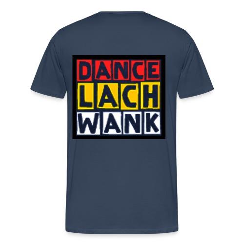 DANCE LACH WANK - Männer Premium T-Shirt