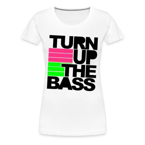 Turn Up The Bass Raver Shirt. - Frauen Premium T-Shirt