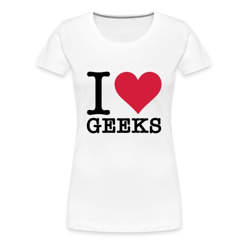 I love geeks - Premium T-skjorte for kvinner