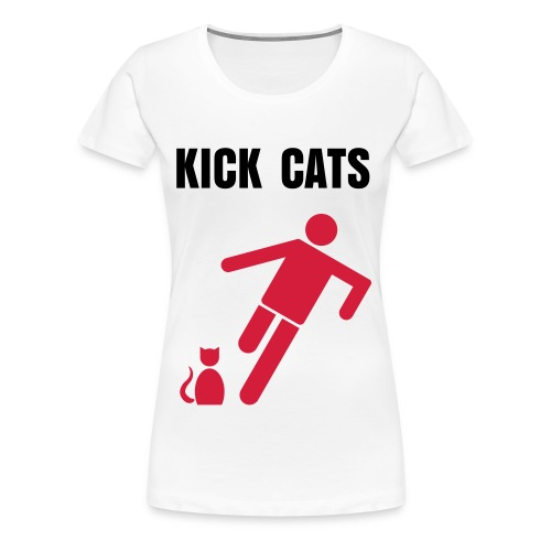 Kick Cats - Women's Premium T-Shirt