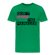 T-shirts ~ Mannen Premium T-shirt ~ T-shirt, Don't shoot the manager, mannenshirt