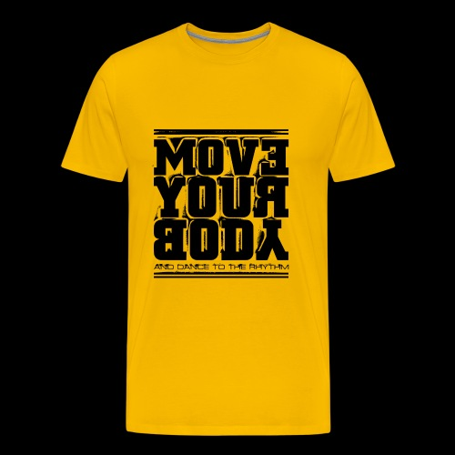 Move Your Body (black) - Miesten premium t-paita