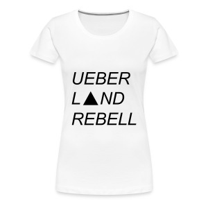 ueberlandrebell text white girls - Frauen Premium T-Shirt