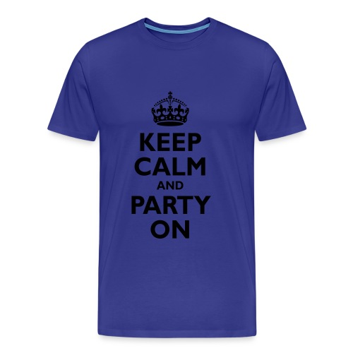 Keep Calm And Party On Tee - Men's Premium T-Shirt