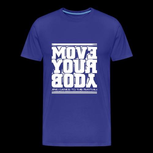 Move Your Body (white) - Men's Premium T-Shirt
