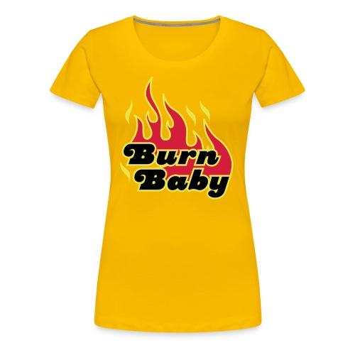 Burn Baby - Premium T-skjorte for kvinner