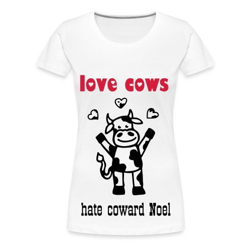 love cows hate Noel Gallagher - Women's Premium T-Shirt