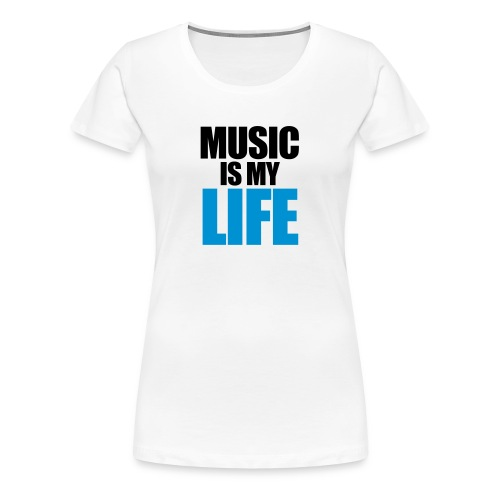 music is my life ~ vrouwen  - Vrouwen Premium T-shirt