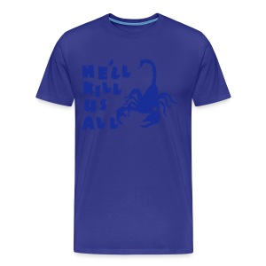 Scorpion Kill Us All Men's Tee - Men's Premium T-Shirt