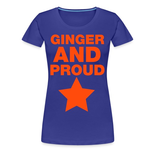 Ginger! and Oh so proud! - Women's Premium T-Shirt
