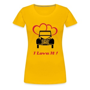 I Love It  - T-shirt Premium Femme