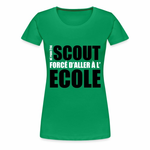 Né pour être Scout - T-shirt Premium Femme