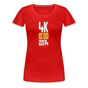 4k is so 2014 for Girls - Women's Premium T-Shirt