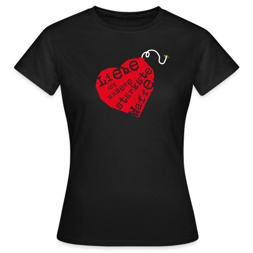 Liebe ist unsere stärkste Waffe: Herz - mit Rückendruck (rot) - Frauen T-Shirt