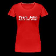 T-Shirts ~ Women's Premium T-Shirt ~ Team John!