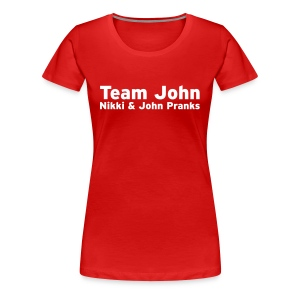 Team John!  - Women's Premium T-Shirt