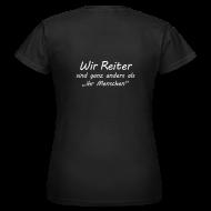 T-Shirts ~ Frauen T-Shirt ~ Wir Reiter sind ganz anders