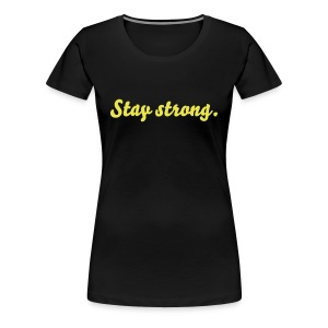 Stay strong - Women's Premium T-Shirt