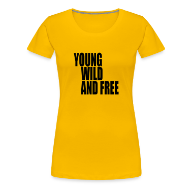 Young Wild and Free III T-Shirts