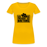 Tee shirts ~ T-shirt Premium Femme ~ Tee shirt Les femmes préfèrent les Bretons