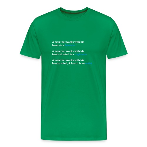 A man that works with his hands (green) - Men's Premium T-Shirt