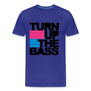 Turn Up The Bass - T-shirt Premium Homme