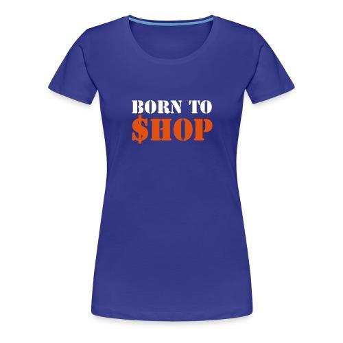 Born to shop (purple) - Women's Premium T-Shirt