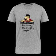 Tee shirts ~ T-shirt Premium Homme ~ Tshirt homuristique un breton meurt sans beurre