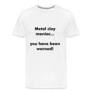 T-Shirts ~ Men's Premium T-Shirt ~ Metal Clay Maniac T-Shirt