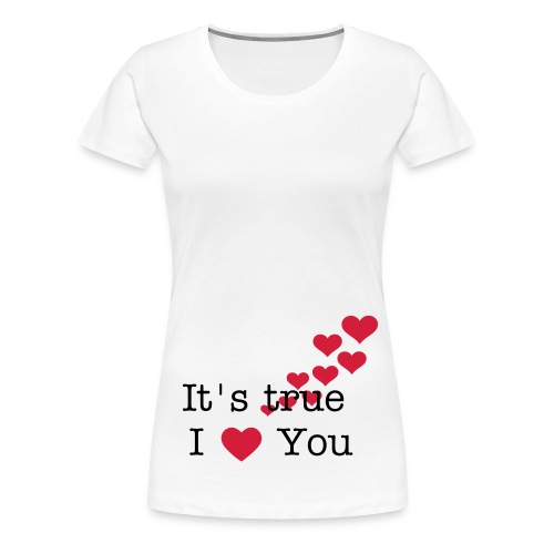 T-shirt wit - It's true I love you - Vrouwen Premium T-shirt