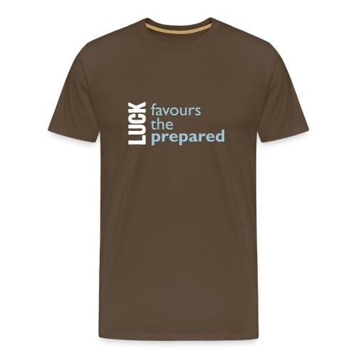 Luck favours the prepared (brown) - Men's Premium T-Shirt