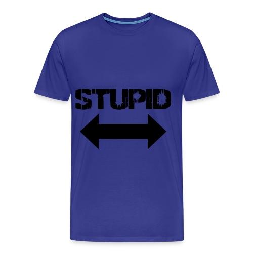 Stupid - Maglietta Premium da uomo
