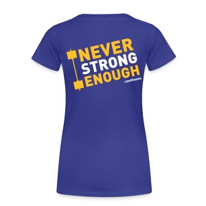 Never strong enough - Classic woman - Maglietta Premium da donna