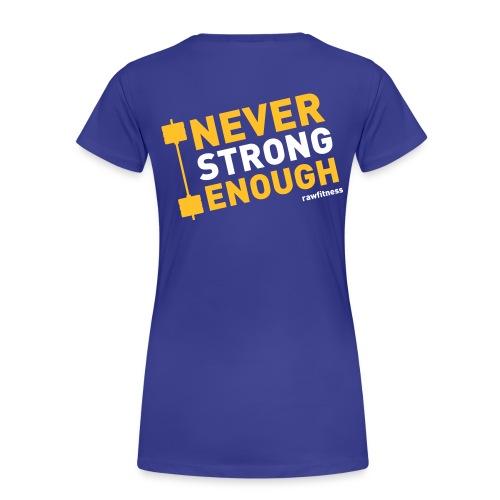 Never strong enough - Classic woman - Maglietta Premium da donna